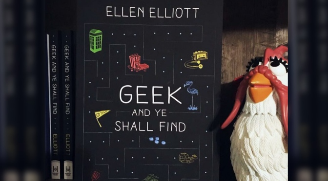 """""""Geek and Ye Shall Find"""" Author Ellen Elliott"""
