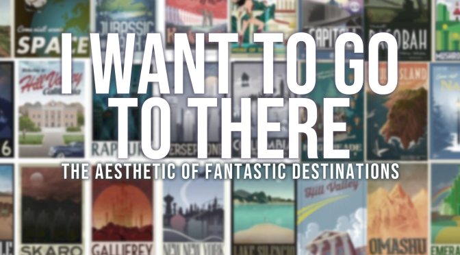 Episode 146// I Want to go to there: Fantastic DESTINATIONS